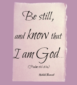 Be Still, Psalm 46:10